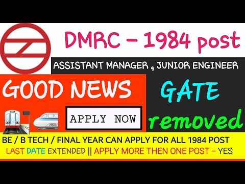 DMRC ~ GATE 17/18 REMOVED ~ ENGINEERS PLEASE APPLY FOR ALL 1984 POSTS