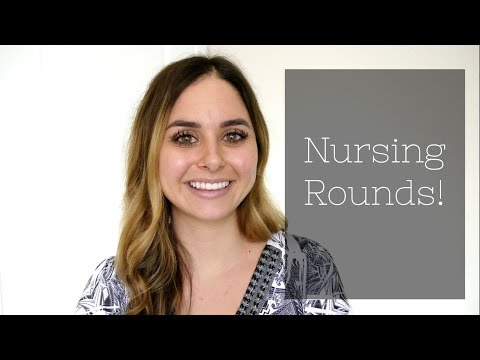 NURSING ROUNDS!