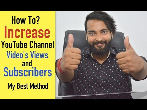 How To Increase Your Youtube Channel Views & Subscribers - My Best Method