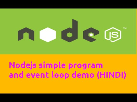 Nodejs simple program and event loop demo (HINDI)