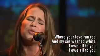 At The Cross (Love Ran Red - Tomlin) by Gina Cooper @ Lake Pointe Church
