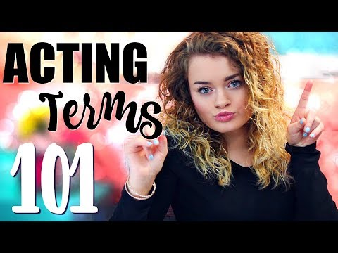 ACTING TERMS 101! An Explanation of Confusing Words Within the Acting Industry!