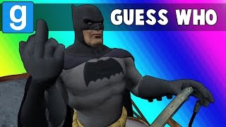 Gmod Guess Who Funny Moments - Batman Edition! (Garry