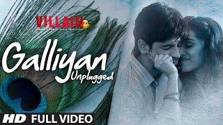 Galliyan (Unplugged) Full Video Song by Shraddha Kapoor | Ek Villain | Ankit Tiwari