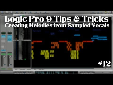 Logic Pro 9 - Tips & Tricks #12 (Creating Melodies from Sampled Vocals)