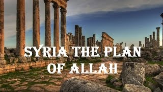 SYRIA THE PLAN OF ALLAH - POWERFUL ISLAMIC REMINDER