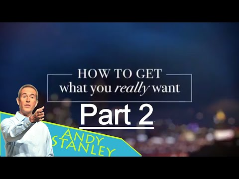 Andy Stanley Sermons 2017 - How To Get What You Really Want, Don't Be Deceived