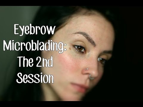 Eyebrow Microblading | The Second Session | Experience