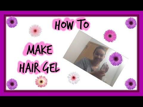 HOW TO MAKE HAIR PRODUCTS AT HOME - HAIR GEL