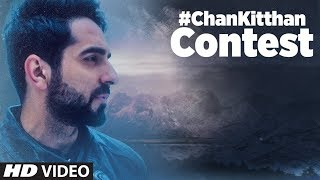 Ayushmann Khurrana: Chan Kitthan Song | Singing Contest | Participate and Win