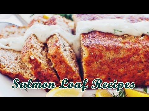 Salmon Loaf Recipes Supper Ideas