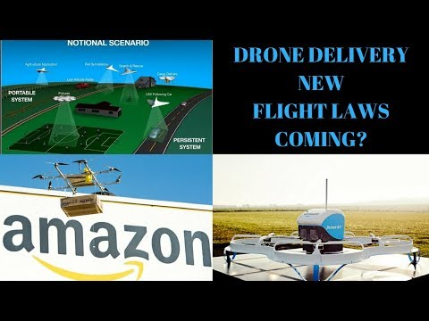 Amazon & Google Drone Delivery a Reality? New Flight Laws Coming?