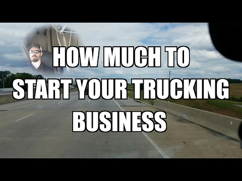 Trucking business| how much to get started?