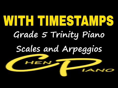 Grade 5 Trinity Piano Scales and Arpeggios  WITH TIMESTAMPS