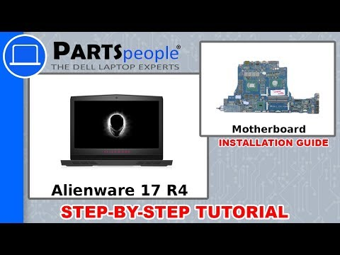 Dell Alienware 17 R4 (P12S001) Motherboard How-To Video Tutorial