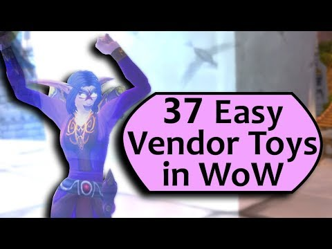 37 Easiest WoW Toys - Vendors with Toys for Gold! NO REP REQUIRED