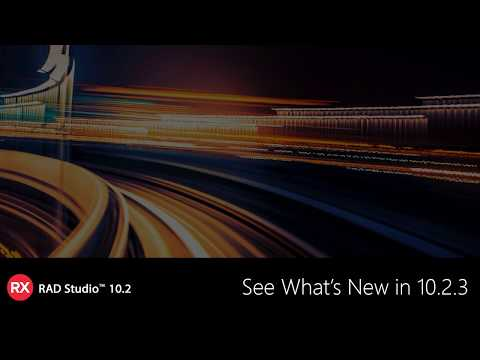 See What's New in RAD Studio 10.2.3