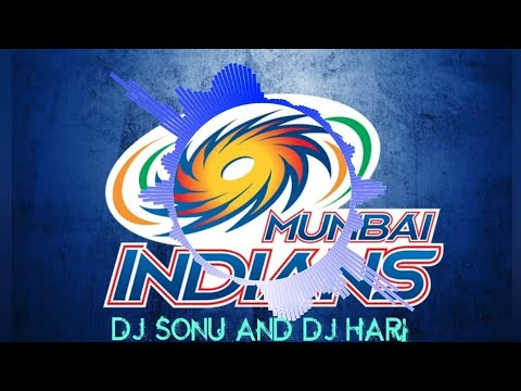 Xxx Mp4 🎶MUMBAI INDIANS NEW SONG 2018 🎧DJ SONU AND DJ HARI 🎧 3gp Sex