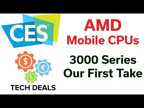 CES 2019 - AMD Mobile Lineup - 3000 Series - 9 CPUs - Our First Take