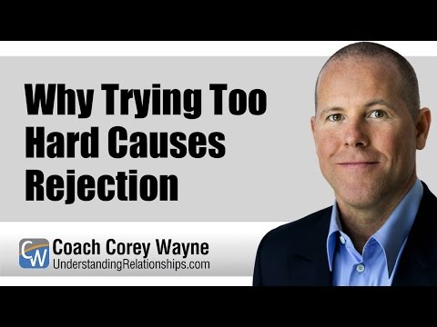 Why Trying Too Hard Causes Rejection