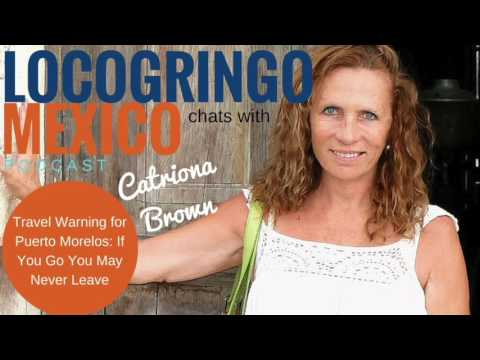 Travel Warning and Tips on traveling safely in Puerto Morelos, Mexico from catriona brown