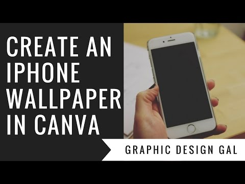 How to Make An IPhone Wallpaper In Canva!