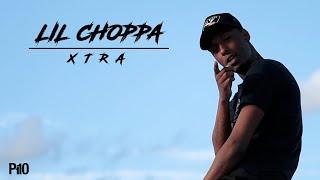 P110 - Lil Choppa - Xtra [Net Video]