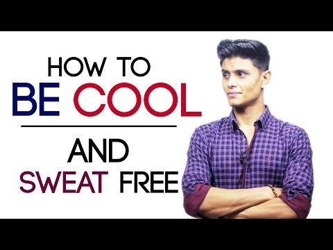 How To Be SWEAT FREE and COOL | STOP Sweaty ARMPITS, Butt and STINKY Balls | Mayank Bhattacharya