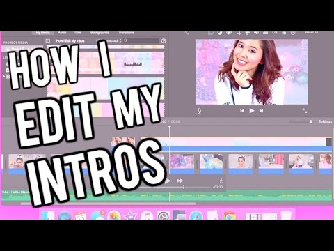 How I Edit My Intros Using iMovie!