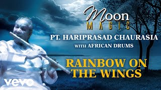 Rainbow On The Wings - Moon Magic   Pt. Hariprasad Chaurasia    Official Audio Song
