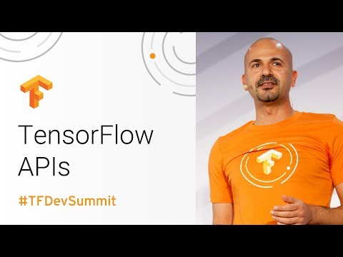 The Practitioner's Guide with TF High Level APIs (TensorFlow Dev Summit 2018)