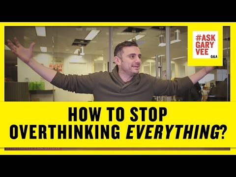 How to Stop Overthinking Everything?