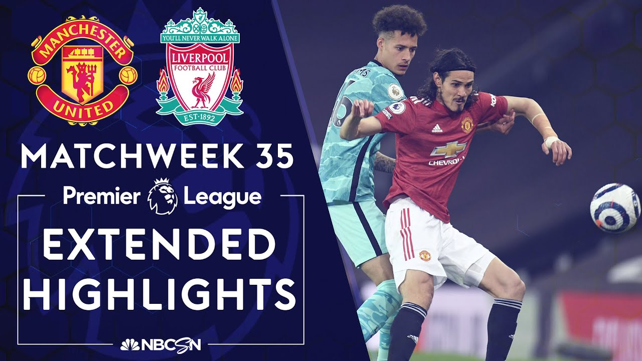 Manchester United v. Liverpool | PREMIER LEAGUE HIGHLIGHTS | 5/13/2021 | NBC Sports