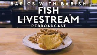 Fish Livestream | Basics with Babish