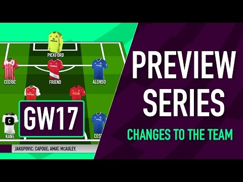 Gameweek 17 Preview | CHANGES TO THE TEAM | Fantasy Premier League 2016/17