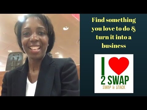 Find something you love to do & turn it into a business