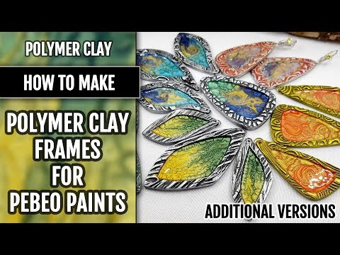 Part 4. Tutorial. How to make polymer clay bazels for Pebeo Paints.  Additional versions.