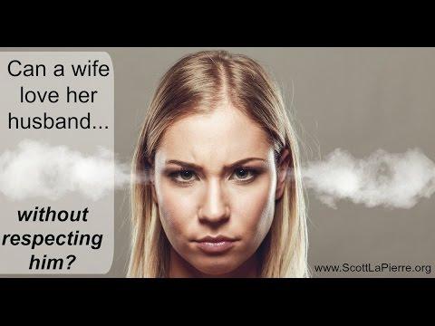 Can a wife love her husband without respecting him?