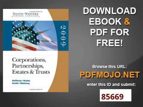 South Western Federal Taxation 2009 Corporations, Partnerships, Estates and Trusts with TaxCut Tax P