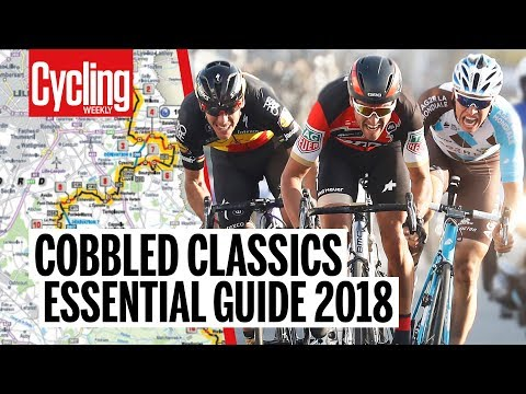 Cobbled Classics | 2018 Essential Guide | Cycling Weekly
