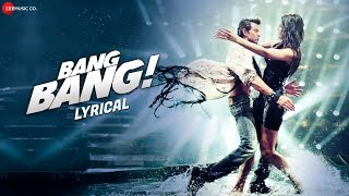 Bang Bang Title Track - Lyrical | BANG BANG! | Hrithik Roshan & Katrina Kaif | HD