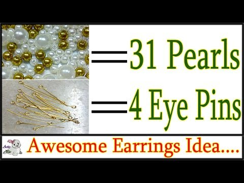 Make a Attractive Earring within 31 Pearls & using 4 Eye Pins   Use in Party & Occasion Purpose