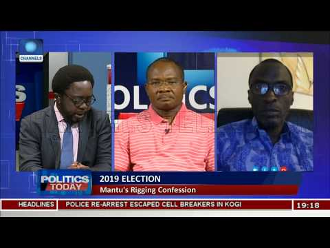 Mantu's Confession Not New In Nigerian Elections - Analysts |Politics Today|