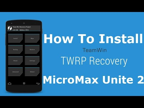 How To Install TWRP Recovery On Micromax Unite 2