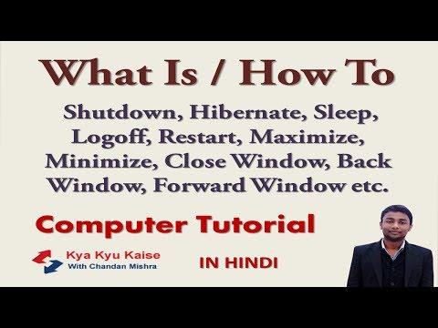 How to Sleep, Log-off, Shutdown, Restart, Lock, Hibernate, back, Forward Windows in computer