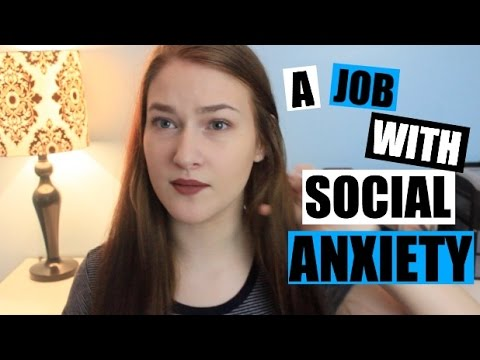 GETTING/HAVING A JOB WITH SOCIAL ANXIETY