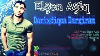 Elsen Asiq Darixdiqca Darixiram 2018 Yeni