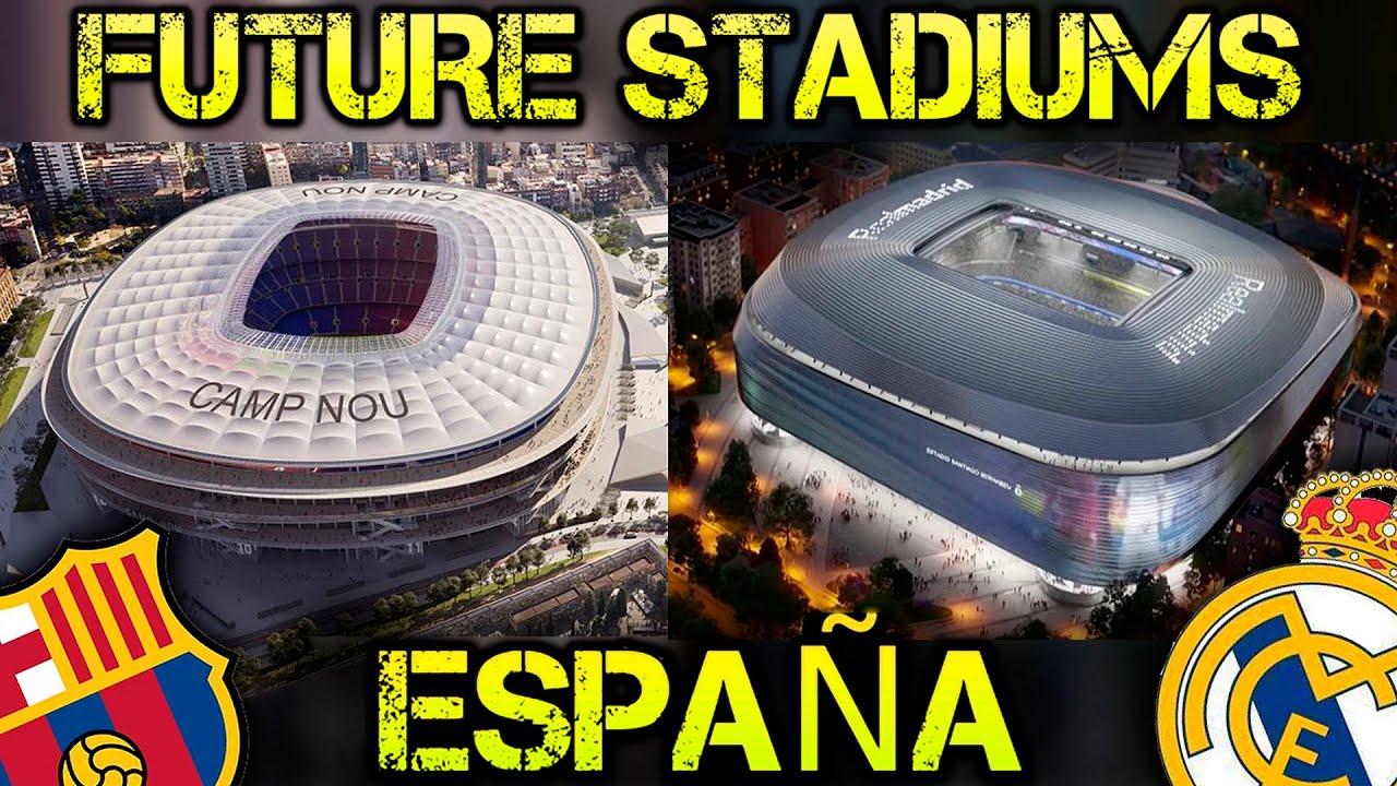 Future Spain Stadiums - Futuros Estadios Españoles