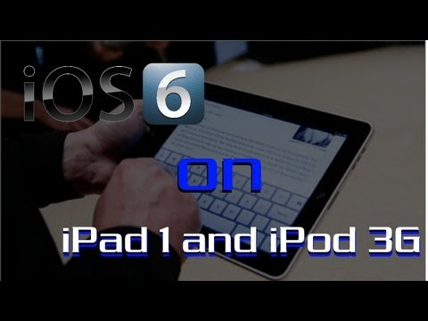 How to Get (Install) iOS 6 on iPad 1 + iPod Touch 3G