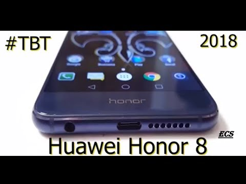 Huawei Honor 8 2018 #TBT | Still A Great phone